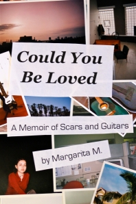 Could You Be Loved, A Memoir of Scars and Guitars book cover image